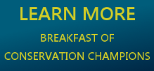 Learn More about the Breakfast of Conservation Champions